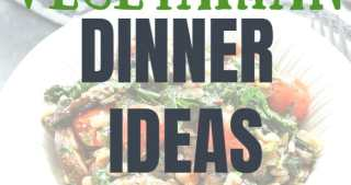 a faded picture with vegetarian dinner recipes ideas text