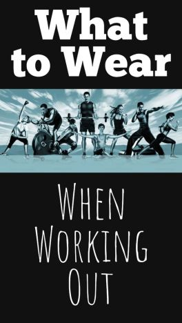 What to Wear When Working Out Workout Clothing