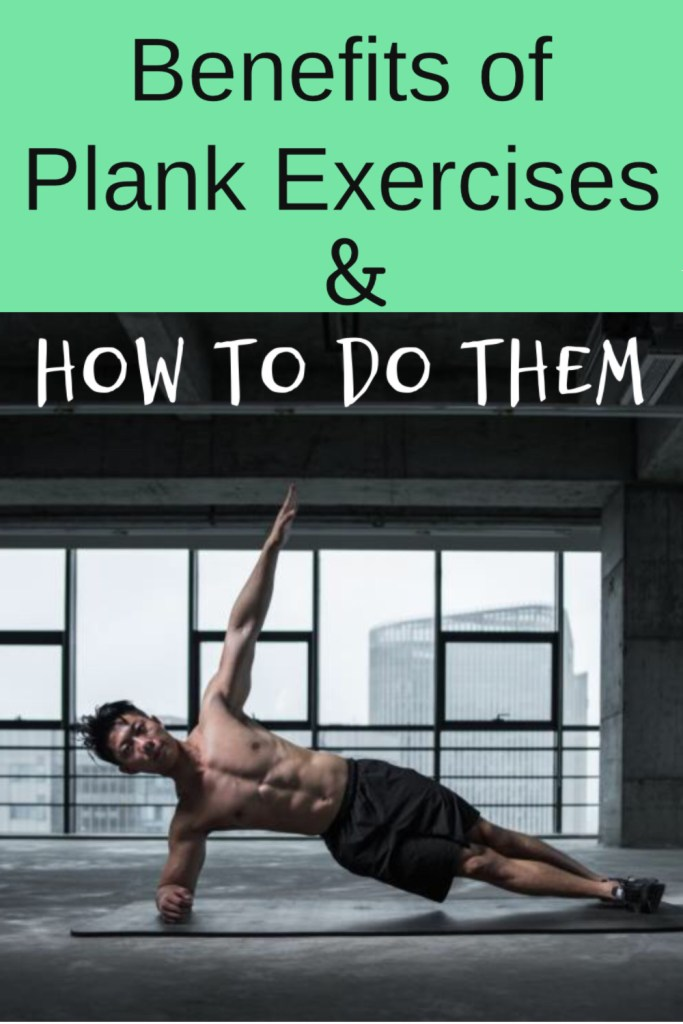 Benefits of Plank Exercises and How To Do Them