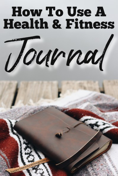 How To Use A Health And Fitness Journal