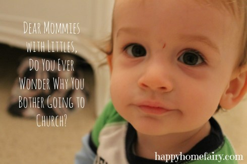 why God loves it when young mommies go to church at happyhomefairy.com