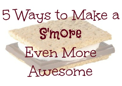 5 simple and yummy recipes to make a s'more even more awesome! I LOVE these! perfect for National S'more Day on August 10th!!!