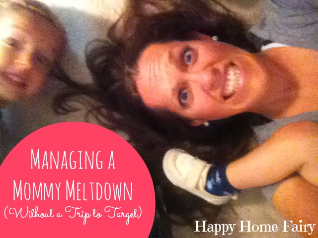 Managing a Mommy Meltdown - I need this for those tough days!!!