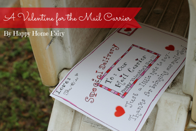 free printable valentine for your mail carrier! This is adorable! happyhomefairy.com