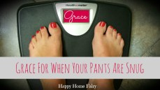 Grace for When Your Pants are Snug