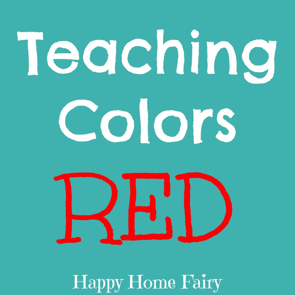 Teaching Preschoolers about the colors - RED activities, crafts, and ideas!