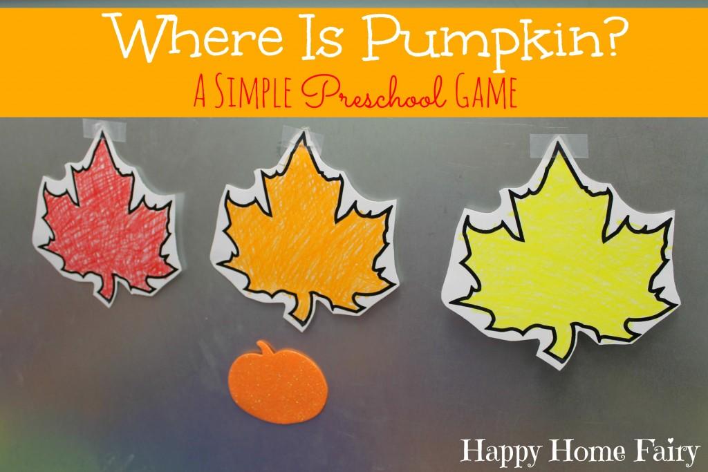 Where Is Pumpkin A Simple Preschool Game - so cute and easy!