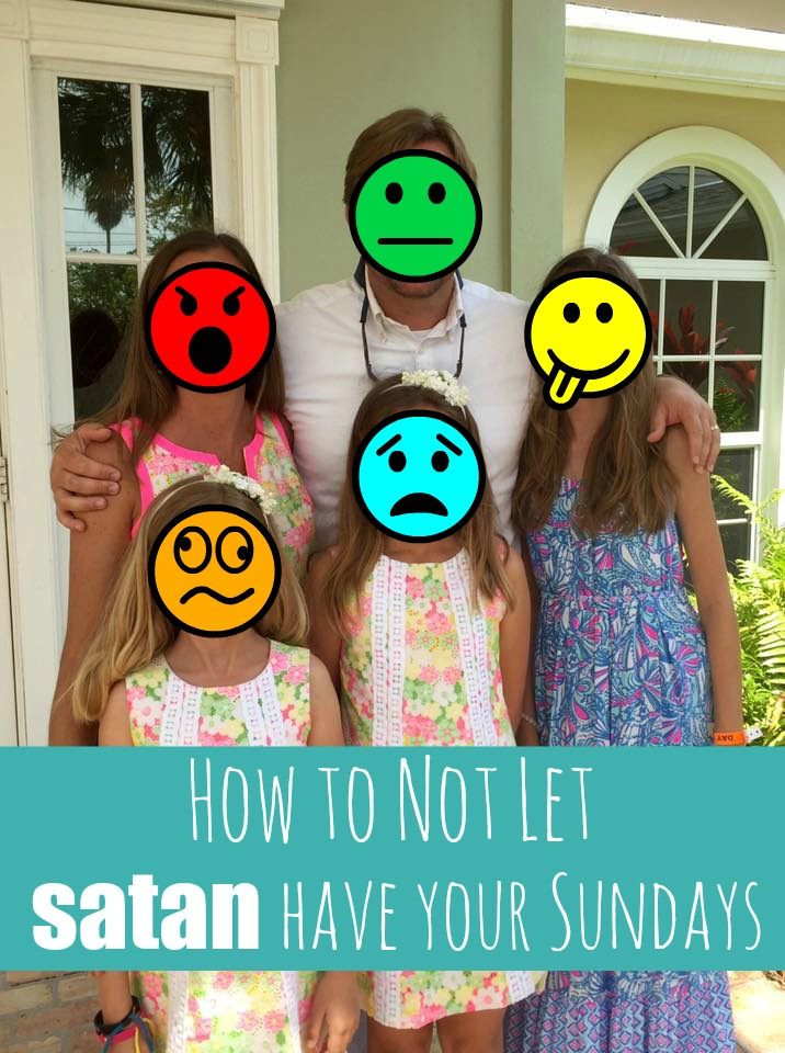 How to not let satan have your Sundays - GREAT post and perspective on how to handle all the crazy that usually happens leading up to and on the way to church!