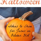 redeeming-halloween-ideas-to-shine-for-jesus-on-october-31st