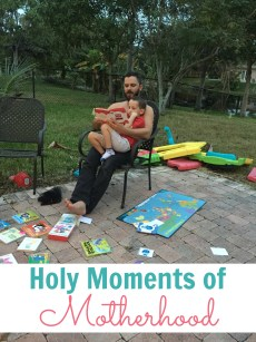 Treasuring the Holy Moments of Motherhood