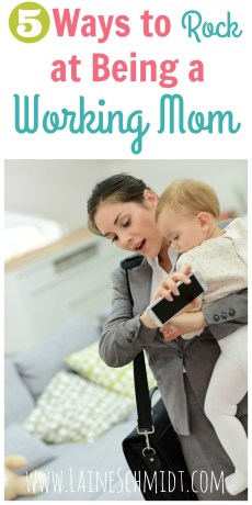 5 Ways to Rock at Being a Working Mom