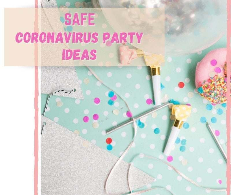 """Pink text in upper left corner """"SAFE CORONAVIRUS PARTY""""; Light blue background with confetti, noise makers, balloons, streamers, and a birthday donut with sprinkles on it"""