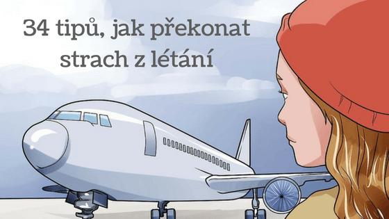 34 jednoduchých tipů jak překonat strach z létání