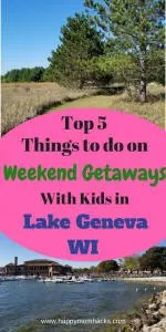 Need a fun weekend getaway? Head to Lake Geneva Wisconsin with the kids. Find out the Top 5 Things to do to make it the best family vacation ever! #trips, #triptips, #familyvacation, #lakegeneva, # lakegenevawisconsin