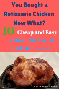 Wondering what to do with your leftover Rotisserie Chicken? Check out these 10 Cheap and Easy Rotisserie Chicken Recipes your family will love