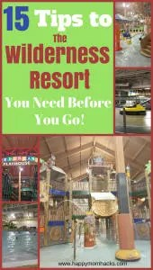 15 Awesome tips to the Wilderness Resort in Wisconsin Dells for the best family vacation. Read these family friendly tips before you go and be ready for a fun vacation!