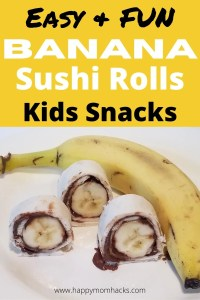 Healthy & Fun Banana Sushi Kids Snacks. An easy after school snack for kids. You only need three ingredients bananas, Nutella and tortillas. Try peanut butter also to mix it up. This will quickly become your kids favorite snack. #nutella #peanutbutter #kidssnack #easysnack #afterschoolsnack #healthysnack