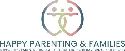 Happy Parenting & Families Parent Coaching - Supporting Parents Through the Challenging Behaviors of Childhood