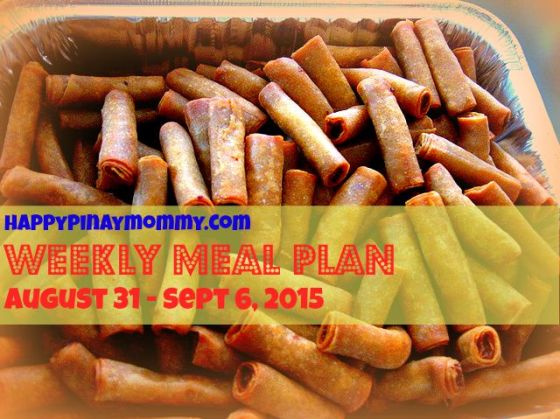 Happy Pinay Mommy Weekly Meal Plan August 31, 2015