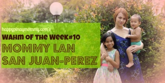 happypinaymommy.com's WAHM of the WEEK#10, Mommy Lan San Juan-Perez of Mother Nurture