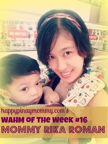 Happypinaymommy.com's 16th WAHM of the Week, Mommy Rika Roman