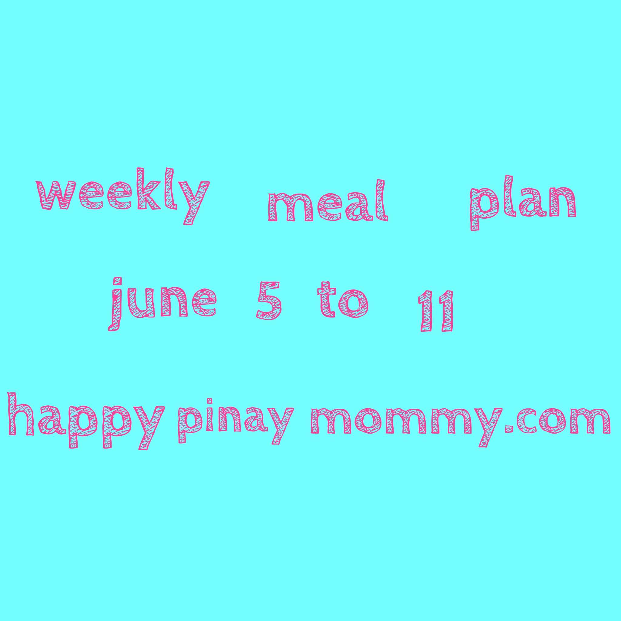 Filipino Weekly Meal Plan Recipes 2017 June 05:
