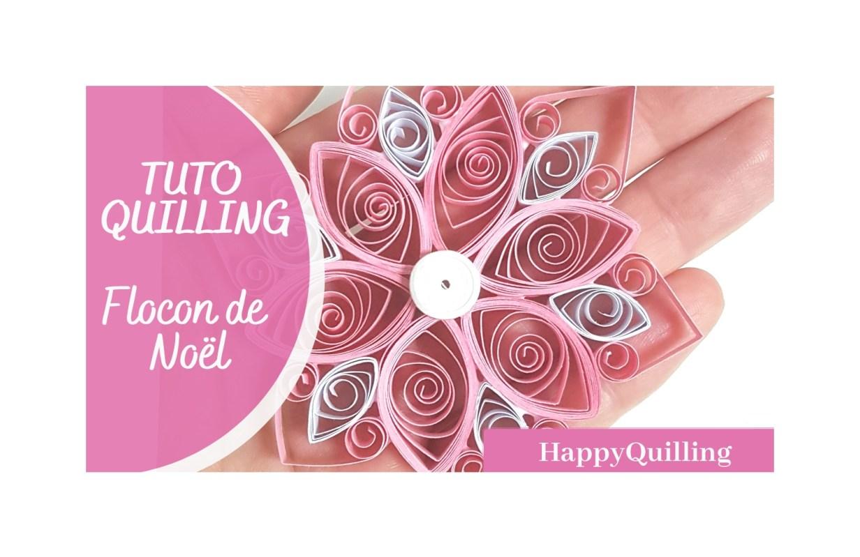 Tuto Quilling flocon de NOEL