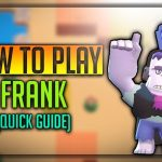Frank Brawl Star Complete Guide, Tips, Wiki & Strategies Latest!