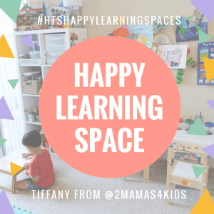 Happy Learning Space by Tiffany 2mamas4kids