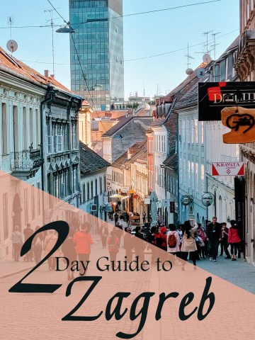2 Day Guide to Zagreb