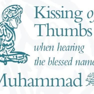 Permissiblity of Kissing of the thumbs during Azan ( Adhan