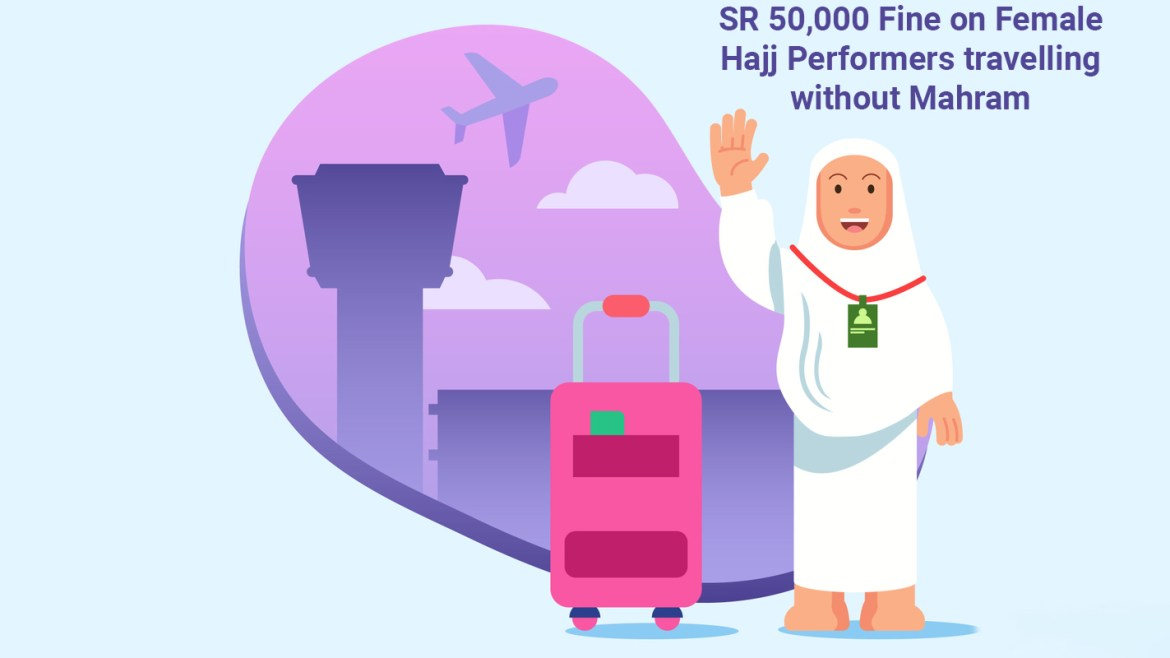 SR 50,000 Fine on Female Hajj Performers travelling without Mahram