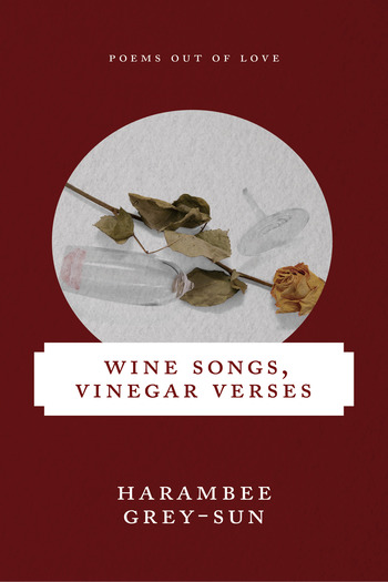 Wine Songs, Vinegar Verses