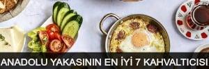 anadolu-yakasinin-en-iyi-7-kahvalticisi