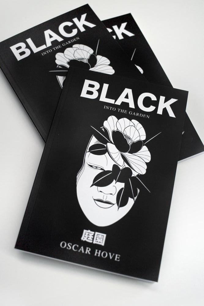 Black: into the garden