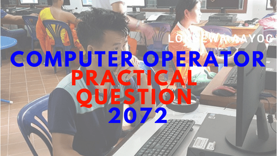 Computer Operator Old Practical Question 2072 | Computer Practical Question