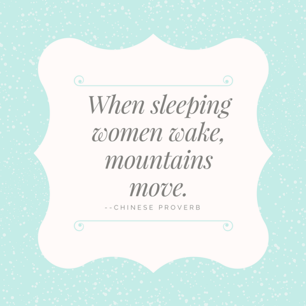 When sleeping women wake, mountains move.