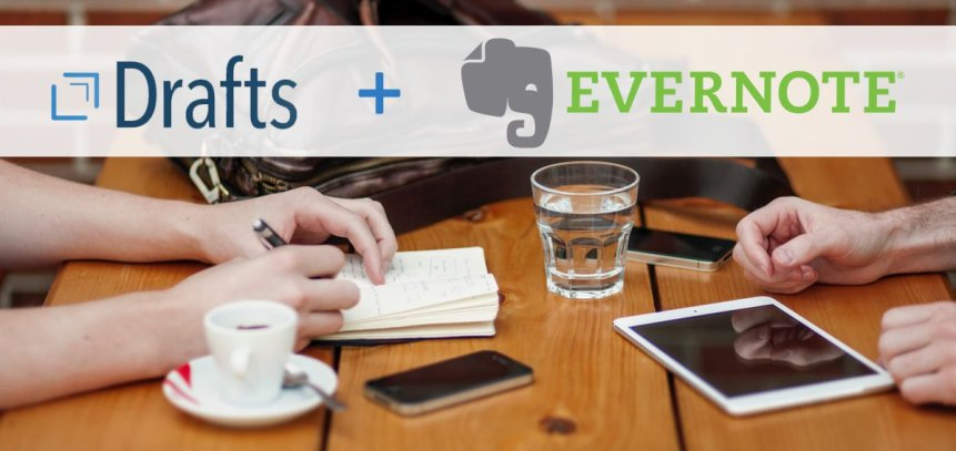 Drafts and Evernote