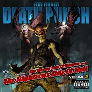 Five Finger Death Punch The Wrong Side Of Heaven and The Righteous Side Of Hell Vol 2
