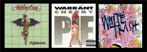 Three For Thursday - Motley Crue, Warrant, White Trash