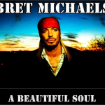 "Bret Michaels – ""A Beautiful Soul"": Hard Rock Daddy Review"