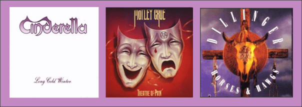 Three For Throwback Thursday - Cinderella, Motley Crue, Dilliinger