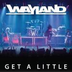"Wayland – ""Get A Little"":  Hard Rock Daddy Video Review"