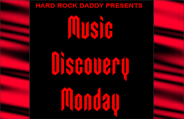 Hard Rock Daddy Music Discovery Monday