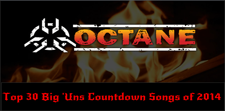 Top 30 Octane Big 'Uns Countdown Songs of 2014 - Hard Rock Daddy