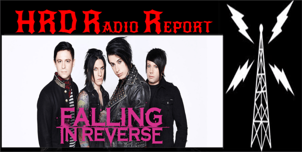 HRD Radio Report - Falling In Reverse