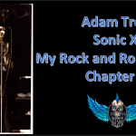 My Rock and Roll Journey: Adam Troy – Sonic X – Chapter 3