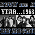 Rock And Roll Time Machine: THE YEAR…1968