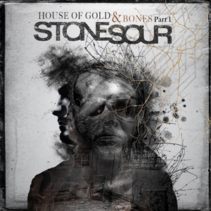Stone Sour House Of Gold And Bones Part 1 Album Cover