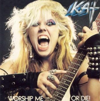 The Great Kat - Worship Me Or Die(1987)